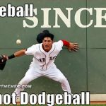 Baseball-Its-Not-Dodgeball-Funny-Meme