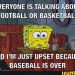 everyone is talking about football or basketball baseball spongebob meme