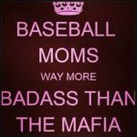baseball moms way more badass than the mafia meme