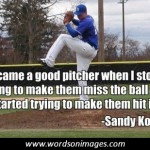 i became a good pitcher when i stopped trying to make them miss sandy koufax meme