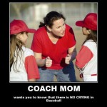 coach mom wants you to know that there is no crying in baseball meme