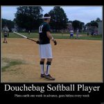 douchebag softball player meme