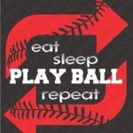 eat sleep play ball repeat