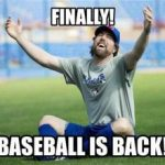 finally baseball is back