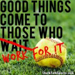 good things come to those who work for it softball meme