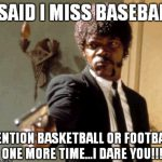 i said i miss baseball pulp fiction meme