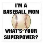 im a baseball mom whats your superpower meme