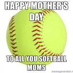 happy mothers day softball moms