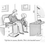 leo-cullum-life-has-its-seasons-kaitlin-this-is-the-baseball-season-new-yorker-cartoon