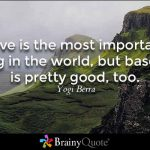 love is the most important thing yogi berra