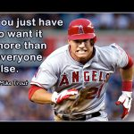 mike trout you just have to want it more than anyone else meme