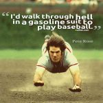 pete rose quote