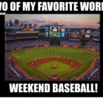 two of my favorite words weekend baseball meme