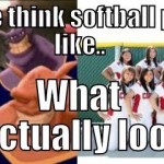 what people think softball players look like what they actually look like meme