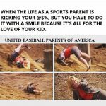when the life of a sports parent is kicking your butt
