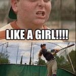 you play ball like a girl