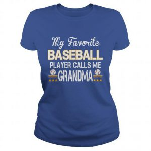 my favorite baseball player calls me grandma tshirt