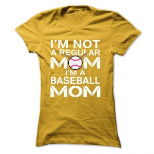 i'm not a regular mom i'm a baseball mom tshirt