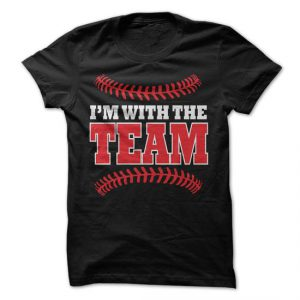 i'm with the team baseball tshirt