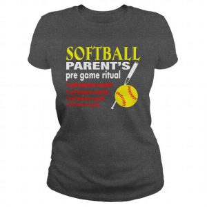softball parents pregame ritual tshirt