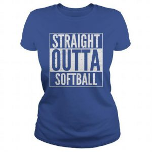 straight outta softball tshirt