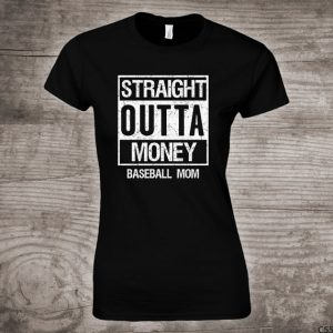 straight outta money baseball mom