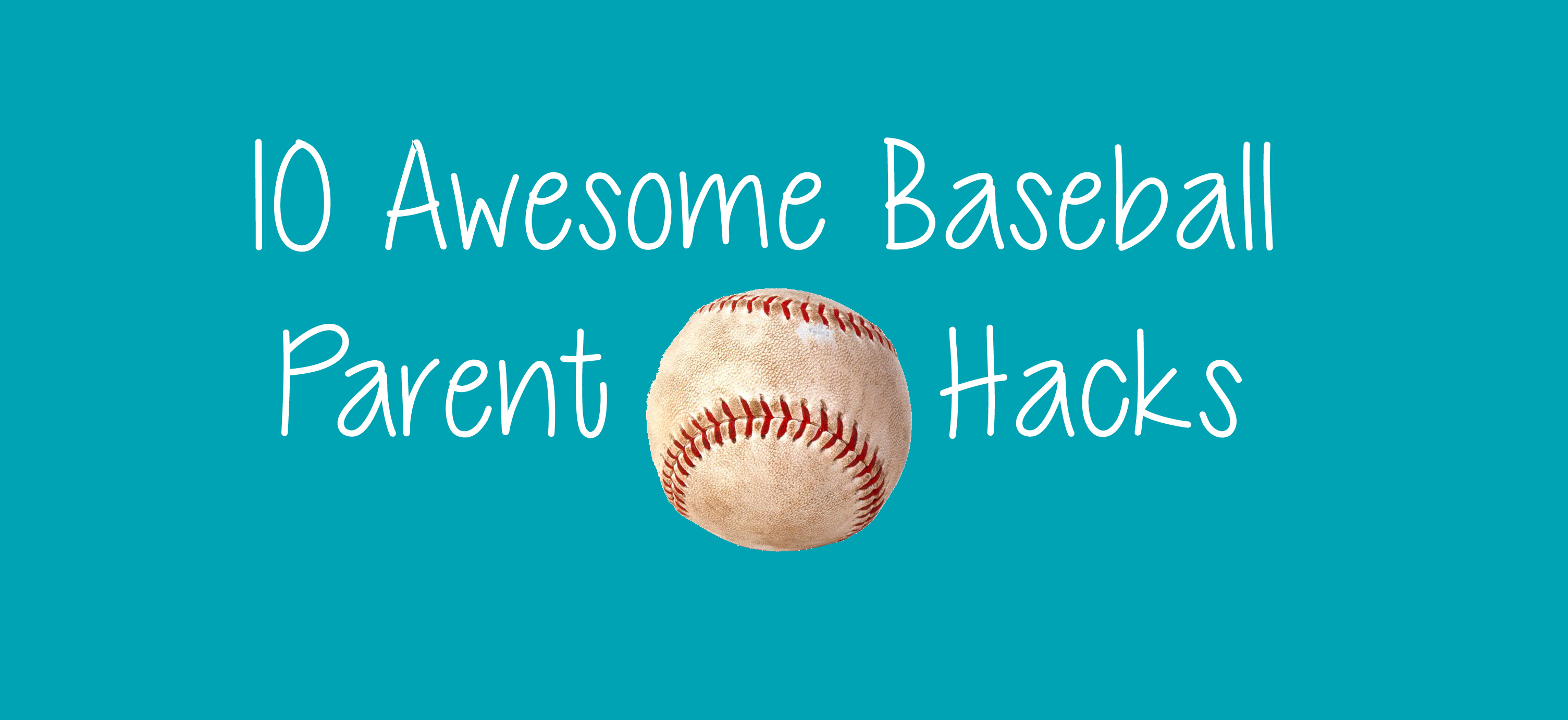 10 Awesome Baseball Parent Hacks