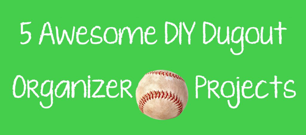 5 awesome diy dugout organizer projects