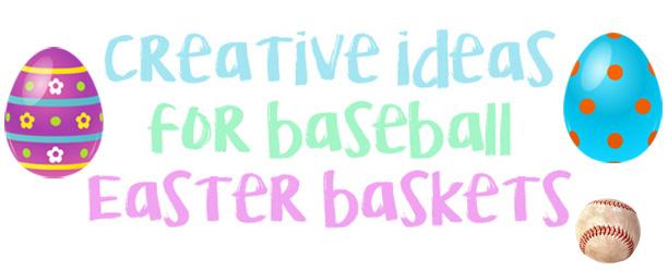creative ideas for baseball easter baskets