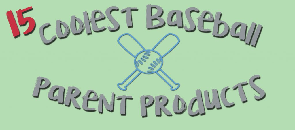 coolest baseball parent products v2