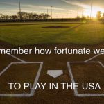 remember how fortunate we are to play in the usa
