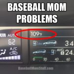 baseball mom problems 109 temperature