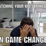 watching your kid strike out on game changer