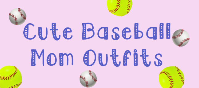 cute baseball mom outfits banner