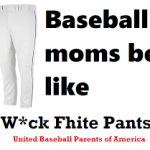 baseball moms be like wuck fight pants