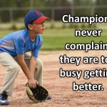 champions never complain