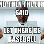 and then the lord said spring baseball quote