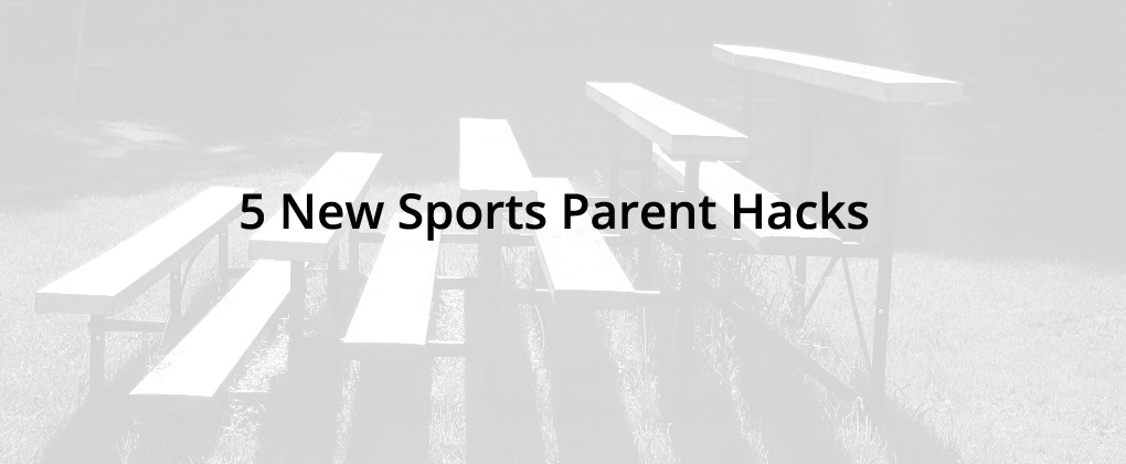 5 new sports parent hacks banner